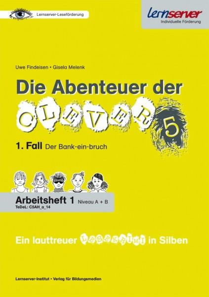 Die Abenteuer der Clever 5 - Arbeitsheft 1 • Niveau A + B